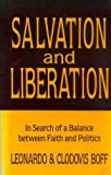 img - for Salvation and Liberation: In Search of a Balance Between Faith and Politics by Leonardo Boff (1984-10-03) book / textbook / text book