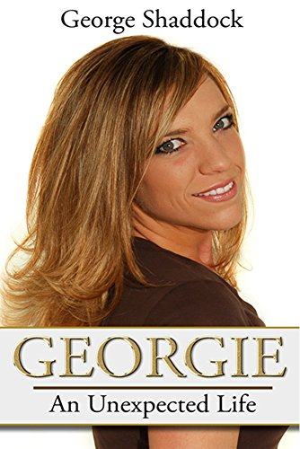 Georgie: An Unexpected Life by [Shaddock, George]