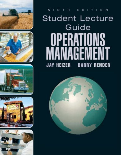Student Lecture Guide Operations Management, 9th Edition