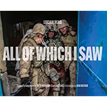 All of Which I Saw: With the US Marine Corps in Iraq