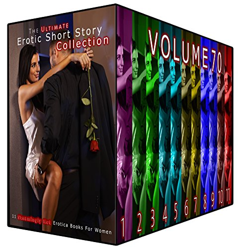 The Ultimate Erotic Short Story Collection 70: 11 Steamingly Hot Erotica Books For Women (English Edition)