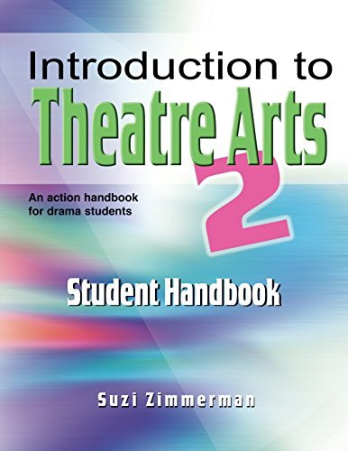 Introduction to Theatre Arts 2 Student Handbook: An Action Handbook for Middle Grade and High School Students and Teachers (No. 2) by Suzi Zimmerman (2007-09-01)