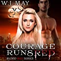 Courage Runs Red: Blood Red, Book 1 Audiobook by W.J. May Narrated by Angel Clark