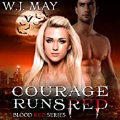 Courage Runs Red: Blood Red, Book 1 | W.J. May