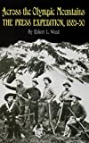 Across the Olympic Mountains, Robert L. Wood, 0898862191