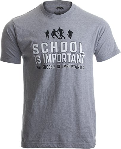 Ann Arbor T-shirt Co. School Is Important But Soccer Is Importanter | Funny Sports Unisex T-Shirt-(Adult,M)