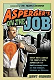 """Asperger's on the Job - Must-have Advice for People with Asperger's or High Functioning Autism, and their Employers, Educators, and Advocates"" av Rudy Simone"