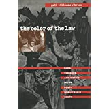 The Color of the Law: Race, Violence, and Justice in the Post-World War II South (The John Hope Franklin Series in African American History and Culture)