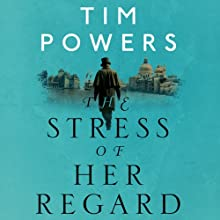 The Stress of Her Regard Audiobook by Tim Powers Narrated by Simon Vance