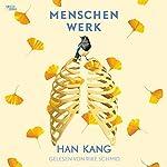 Menschenwerk | Han Kang