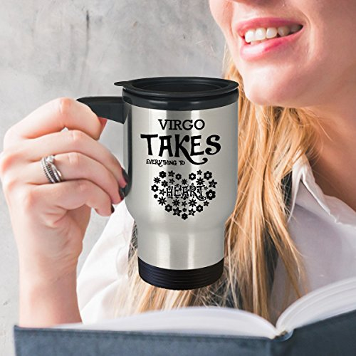 Best Travel Coffee Mug Tumbler- Virgo Gifts Ideas for Men and Women. Virgo takes everything to heart.
