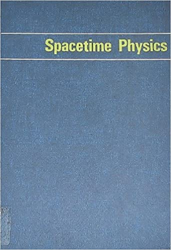 Spacetime physics (Series of books in physics): Edwin F