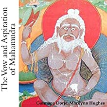 The Vow and Aspiration of Mahamudra: Including the Pith Instructions of Mahamudra by Tilopa Audiobook by Garmapa Rijnen Droje, Marilynn Hughes Narrated by Josiah John Bildner