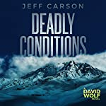 Deadly Conditions: David Wolf, Book 4 | Jeff Carson