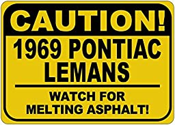 1969 69 PONTIAC LEMANS Caution Melting Asphalt Sign - 10 x 14 Inches