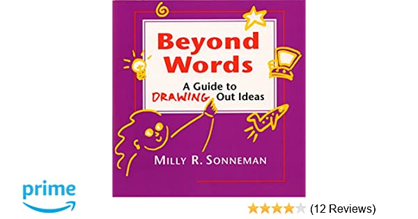 Beyond Words A Guide To Drawing Out Ideas Milly Sonneman