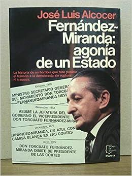 Fernández Miranda : agonia de un estado Espejo de España: Amazon.es: Alcocer, José Luis: Libros