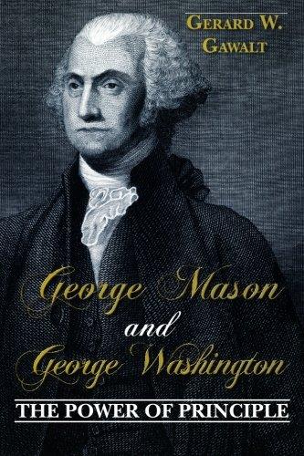 George Mason and George Washington: The Power of Principle