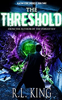 The Threshold (The Alastair Stone Chronicles Book 3) by [King, R. L.]