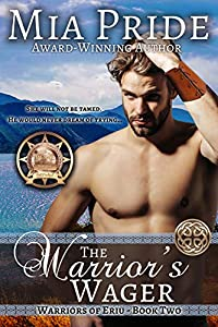 The Warrior's wager: A Celtic Romance Novel (Warriors of Eriu Book 2)