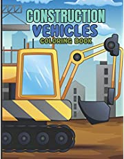 Construction vehicles Coloring Book: Tractors, trucks, Cement Trucks, Steam Rollers, camion, pick up, lorry, tractor, Dump Truck Party and Bonus Activity Pages for kids 3-8