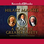 A Place of Greater Safety | Hilary Mantel