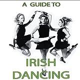 A Guide To Irish Dancing - DVD