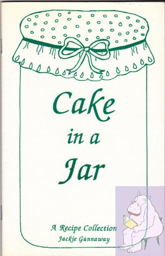 Cake in a jar: A recipe collection
