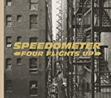 Four Flights Up [Japanese Import] by Speedometer (2007-04-20)