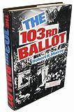 The One Hundred and Third Ballot, Robert K. Murray, 0060131241