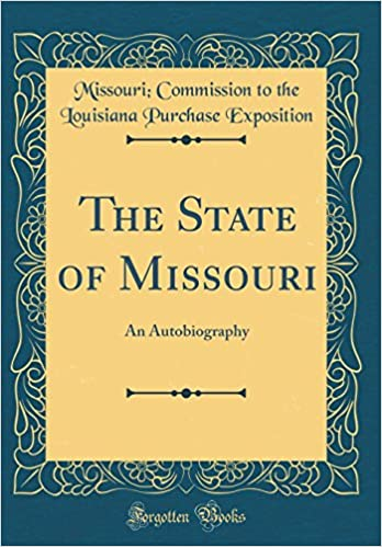 The State of Missouri: An Autobiography (Classic Reprint)