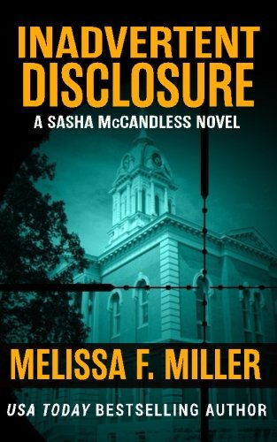 Download Inadvertent Disclosure (Sasha McCandless Legal Thriller) (Volume 2) pdf