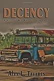 Decency, Alex L. Tavares, 0865348499