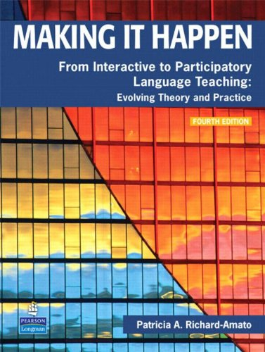 Making It Happen: From Interactive to Participatory Language Teaching -- Evolving Theory and Practice (4th Edition) by Pearson Education ESL