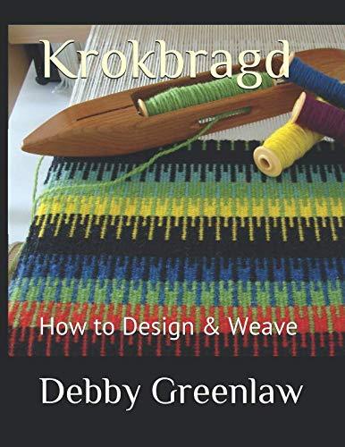 Krokbragd: How to Design & Weave (Patterns Designs Weaving)