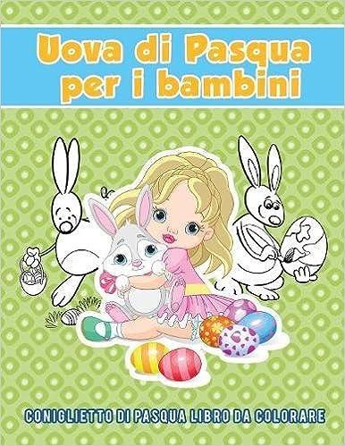 Uova Di Pasqua Per I Bambini Coniglietto Di Pasqua Libro Da
