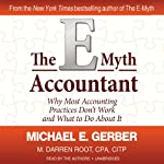 The E-Myth Accountant: Why Most Accounting Practices Don't Work and What to Do about It | Michael E. Gerber,M. Darren Root CPA CITP