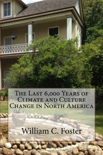 The Last 6,000 Years of Climate and Culture Change in North America PDF