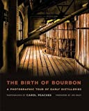 The Birth of Bourbon: A Photographic Tour of Early Distilleries