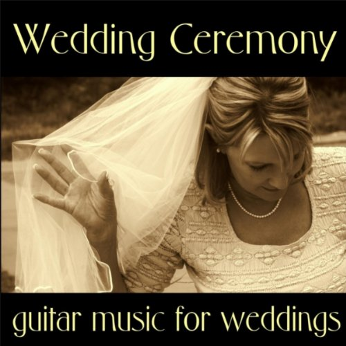 Wedding Ceremony Songs: Pachelbels Canon In D Major By Guitar Wedding Songs On