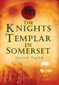 Amazon Com Knights Templar In Somerset Ebook Juliet border=