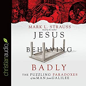 Jesus Behaving Badly Audiobook
