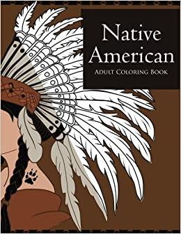 Native American Coloring Book for Adults: Beautiful Native American ...