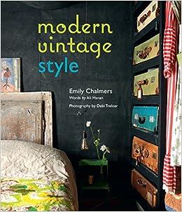 Modern Vintage Style Emily Chalmers Ali Hanan 9781849758024 Amazon Books
