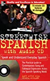 Streetwise Spanish (Book + 1CD): Speak and Understand Colloquial Spanish (Streetwise (Mcgraw Hill))
