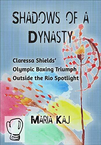 Shadows of a Dynasty: Claressa Shields' Olympic Boxing Triumph Outside the Rio Spotlight