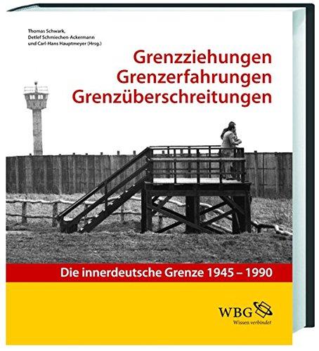 grenzziehung-grenzerfahrung-grenzberschreitung-die-innerdeutsche-grenze-1945-1990