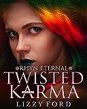 Twisted Karma (Rhyn Eternal Book 6)