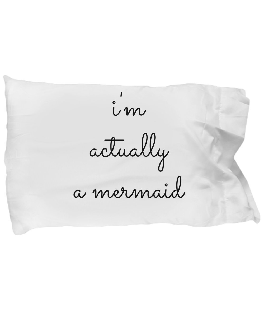 Mermaid Pillow Case Cover - I'm Actually A - Gift Ideas for Little Girls - White Microfiber Bedding