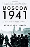 Moscow 1941, Rodric Braithwaite, 140009545X